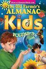 The Old Farmer's Almanac for Kids Vol. 3 (2009, Paperback)