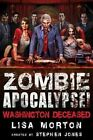Zombie Apocalypse! Washington Deceased by Lisa Morton (Paperback, 2014)