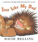 Just Like My Dad by David Melling (Paperback, 2007)