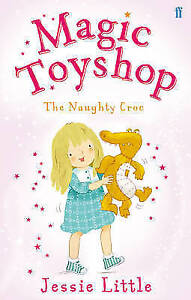 Magic-Toyshop-the-Naughty-Croc-by-Jessie-Little-Paperback-2013