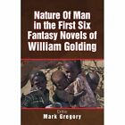 Nature Man First Six Fantasy Novels William Golding Gregory Xlibr. 9781436369848