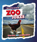 The Little Book of  Zoo  Jokes by Zoo Magazine (Paperback, 2008)
