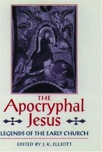 The-Apocryphal-Jesus-Legends-of-the-Early-Church-9780198263845