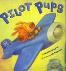 Pilot Pups by Michelle Meadows 9781416924845