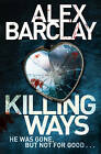 Killing Ways by Alex Barclay (Paperback, 2015)