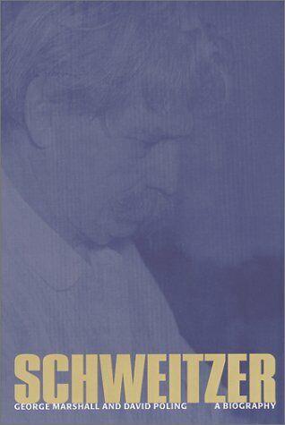 Schweitzer  A Biography