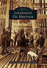 Louisiana's Oil Heritage by Jennifer Snape, Tonja Koob Marking (Paperback / softback, 2012)