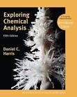 Exploring Chemical Analysis von Daniel C. Harris (2012, Taschenbuch)