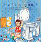 Siempre Te Querre (Love You Forever) by Robert N Munsch (Hardback, 1992)