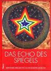 Das Echo des Spiegels von Bernhard Mikuskovics und Wolfdietrich Janscha (2000, Gebundene Ausgabe)