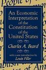 An Economic Interpretation of the Constitution of the United States by Charles A. Beard (Paperback, 1998)