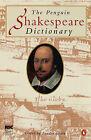 The Penguin Shakespeare Dictionary by Penguin Books Ltd (Paperback, 1999)