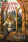 Coronets and Steel by Sherwood Smith (2010, Hardcover)
