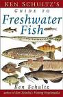 Ken Schultz's Field Guide to Freshwater Fish by Ken Schultz (Hardback, 2003)