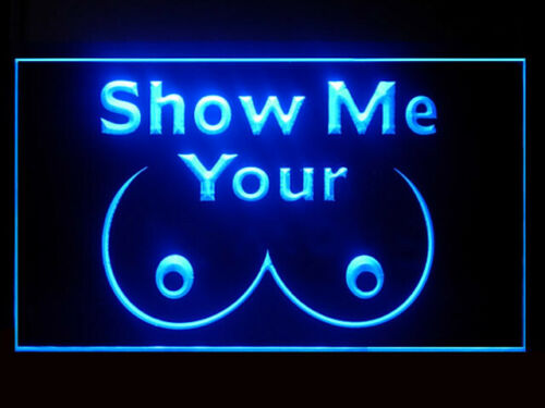 P546B Show Your Tits For Display Light Sign