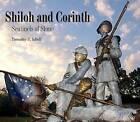 Shiloh and Corinth: Sentinels of Stone by University Press of Mississippi (Hardback, 2007)