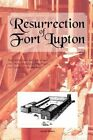 Resurrection of Fort Lupton 9781465335807 by Arnold Hubert Paperback