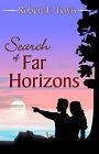 Search of Far Horizons by Robert Ellsworth Lewis (Paperback / softback, 2004)