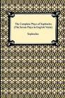 The Complete Plays of Sophocles (the Seven Plays in English Verse) by Sophocles (Paperback / softback, 2009)