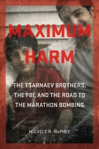Maximum-Harm-The-Tsarnaev-Brothers-the-FBI-and-the-Road-to-the-Marathon-B
