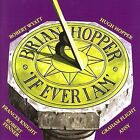If Ever I Am * by Brian Hopper (CD, May-2005, Voiceprint Records (UK))