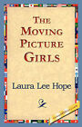 The Moving Picture Girls by Laura Lee Hope (Paperback / softback, 2006)