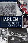 Harlem in the Twentieth Century by Noreen Mallory (Paperback / softback, 2011)