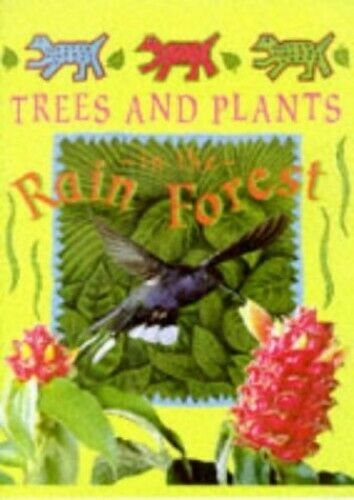 Trees and Plants In The Rain Forest (Deep in the... by Pirotta, Saviour Hardback
