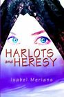 Harlots and Heresy 9780595317653 by Isabel Merians Book