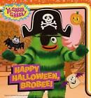 Happy Halloween, Brobee! by Maggie Testa (Board book, 2013)