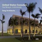 Modern in Context: The Architecture of Suman Sorg, FAIA: United States Consulate - Surabaya, Indonesia by Suman Sorg (Paperback, 2015)