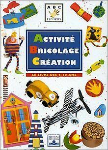 Activité, bricolage, création : Le Livre des 6-10 ans vo...   Buch   Zustand gut