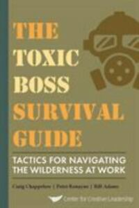 Toxic Boss Survival Guide : Tactics for Navigating the Wilderness at Work, Br...