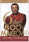 6 Day Body Makeover by Michael Thurmond (Paperback, 2001)