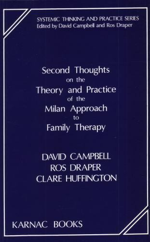 Second Thoughts on the Theory and Practice of the Milan Approach to Family Thera