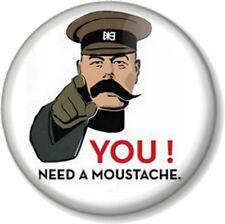 "YOU! NEED A MOUSTACHE 25mm 1"" Pin Button Badge Movember Tash Mustache Geek Retro"