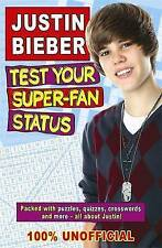 Justin Bieber: Test Your Super-Fan Status,Gabrielle Reyes,New Book mon0000019878