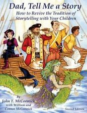 Dad, Tell Me a Story: How to Revive the Tradition of Storytelling with-ExLibrary