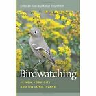 Birdwatching in New York City and on Long Island by Deborah Rivel, Kellye Rosenheim (Paperback, 2016)