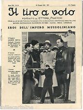 """RIVISTA """"IL TIRO A VOLO"""", ANNO VIII, N. 30, MAG 1936, EROI DELL'IMPERO         m"""