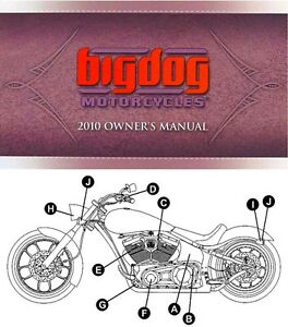 2010 BIG DOG MOTORCYCLE OWNERS MANUAL -K9-MASTIFF-WOLF-PITBULL ... Big Dog Wolf Motorcycle Wiring Diagram on big dog motorcycle ebay, big dog wiring schematic diagram, big dog motorcycle parts, big dog motorcycle accessories, custom motorcycle wiring diagrams, big dog motorcycle repair manual, big dog motorcycle electrical, titan motorcycle wiring diagrams, big dog motorcycle models, big dog motorcycle specs, big dog motorcycles logo, big dog motorcycle clutch, big stuff 3 wiring diagram, big dog motorcycle seats, kawasaki motorcycle wiring diagrams, big dog motorcycle controls, big dog motorcycle fuses, big dog motorcycle battery, dog hand signals diagrams, big dog motorcycle exhaust,