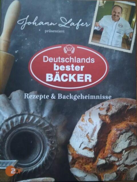 Johann Lafer präsentiert Deutschlands bester Bäcker von Johann Lafer (2014, Geb…