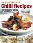 240 Best-Ever Chilli Recipes: A Tongue-tingling Collection of Fantastic Chilli Recipes from Around the World, Shown in More Than 245 Fiery Photographs by Jenni Fleetwood (Paperback, 2011)