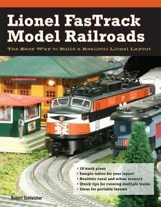 lionel fastrack model railroads the easy way to build a realisticlionel fastrack model railroads the easy way to build a realistic lionel layout by robert s schleicher (2009, paperback)