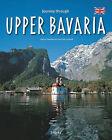 Journey Through Upper Bavaria by Ernst-Otto Luthardt (Hardback, 2011)