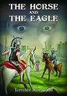 The Horse and The Eagle by Terrence Hammond (Paperback, 2011)