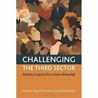 Challenging the Third Sector: Global Prospects for Active Citizenship by Jenny Onyx, Sue Kenny, Marilyn Taylor, Marjorie Mayo (Hardback, 2015)