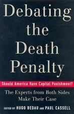 Debating the Death Penalty : Should America Have Capital Punishment? T-ExLibrary