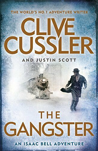 1 of 1 - The Gangster: Isaac Bell #9,Clive Cussler, Justin Scott