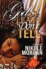 God, Please Don't Tell by nikole morgan (Paperback, 2013)